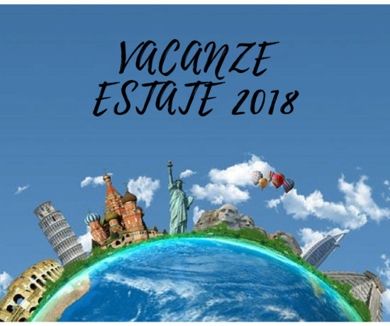 VACANZE ESTATE 2018 CONSIGLI