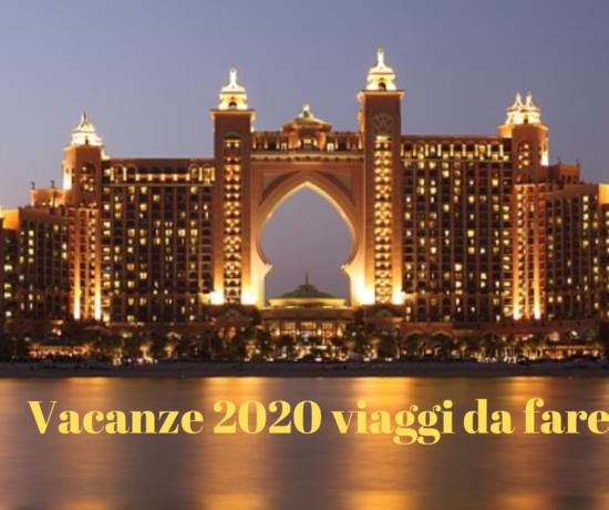 vacanze 2020 viaggi da fare